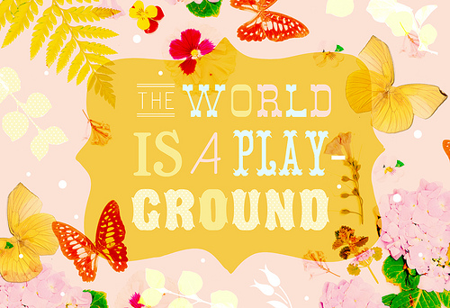 Thw World is a Playground